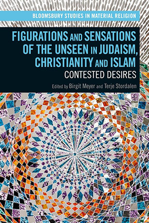 Coverbilde av boken: Figurations and Sensations of the Unseen in Judaism, Christianity and Islam